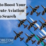 5 Ways to Boost Your Corporate Aviation Job Search