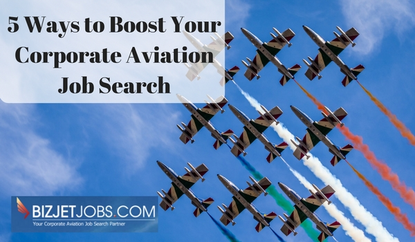 5 Ways to Boost Your Corporate Aviation Job Search-3